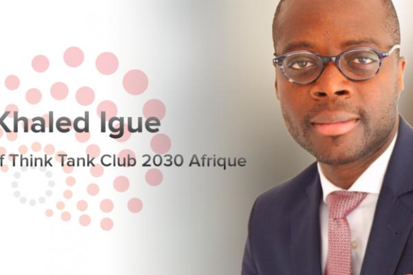 Khaled_Igue, President du Think Tank Club 2030 Afrique.